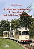 Strassen- und Stadtbahnen in Deutschland, Band. 12: Rheinland-Pfalz/ Saarland
