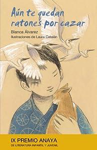 Aún te quedan ratones por cazar  par Blanca Álvarez