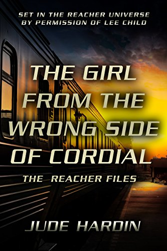 The Reacher Files: The Girl from the Wrong Side of Cordial (A Diana Dawkins Short Story)