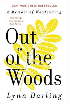 Out of the Woods: A Memoir of Wayfinding (P.S. (Paperback)) by [Darling, Lynn]