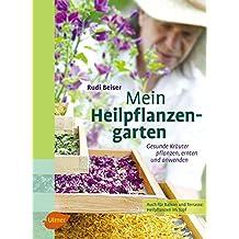 Mein Heilpflanzengarten: Gesunde Kräuter pflanzen, ernten und anwenden