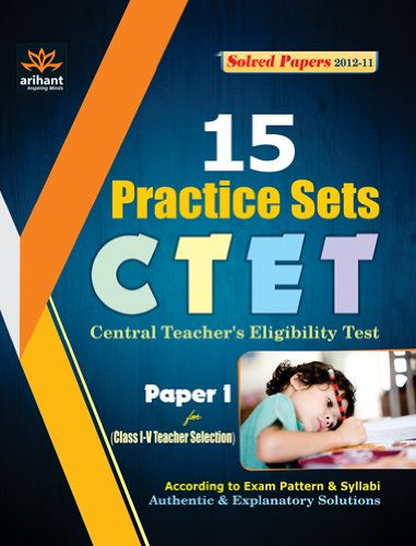 CTET 15 Practice Sets Paper-1 for Class (I-V) by Arihant Experts