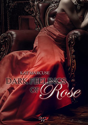 Dark feelings of Rose von [Marcuse, Kat]