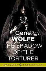 The Shadow of the Torturer: Urth: Book of the New Sun Book 1 (Gateway Essentials)