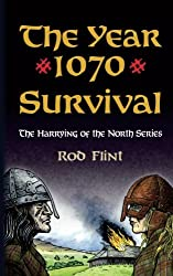 The Year 1070-Survival: Volume 1 (The Harrying of the North)