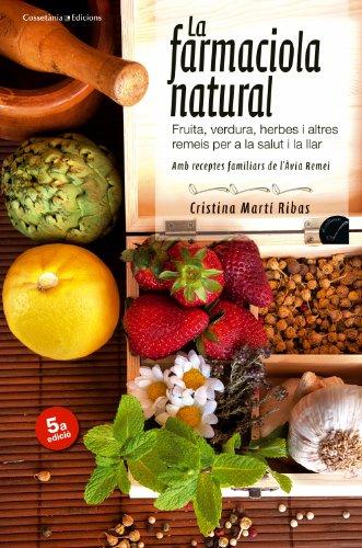 la-farmaciola-natural-fruita-verdura-herbes-i-altres-remeis-per-a-la-salut-i-la-llar-bamb-receptes-f
