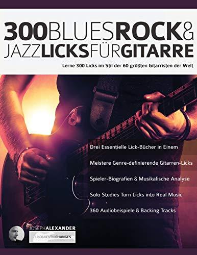 300 Blues, Rock & Jazz Licks für...