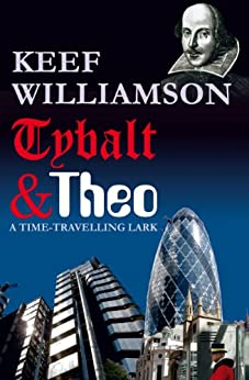 Tybalt & Theo: A Time-Travelling Lark (English Edition) de [Williamson, Keef]