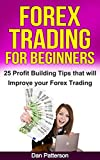 Forex Trading for Beginners - 25 Profit Building Tips that will  Improve your Forex Trading (Forex Strategies, Forex Trading Secrets, Forex Swing Trading) (English Edition)