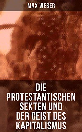 Die protestantischen Sekten und der Geist des Kapitalismus (German Edition)