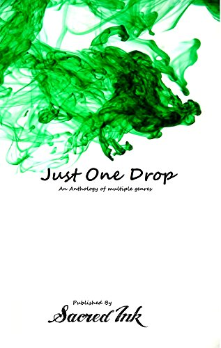 Just One Drop: An Anthology of Multiple Genres (English Edition) -