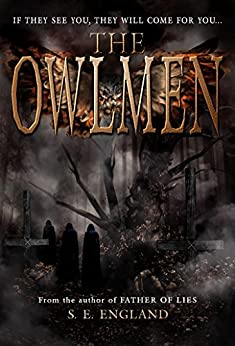 Book cover image for The Owlmen - If They See You They Will Come For You...