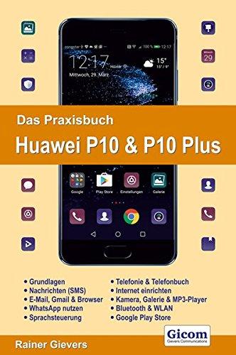 Das-Praxisbuch-Huawei-P10-P10-Plus-Handbuch-fr-Einsteiger