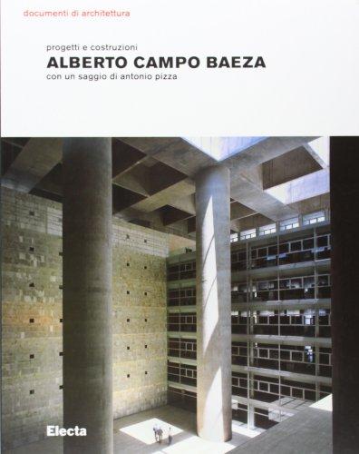 Alberto Campo Baeza. Progetti e costruzioni. Ediz. illustrata