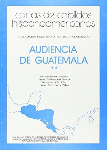 Cartas de cabildos hispanoamericanos. Audiencia de Guatemala. Vol. 2 (Publicaciones de la Escuela de Estudios Hispanoamericanos)