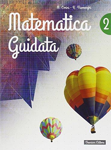 Matematica guidata. Per la Scuola media. Con espansione online: 2