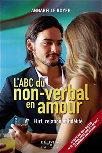 L'ABC du non-verbal en amour - Flirt, relation et fidélité
