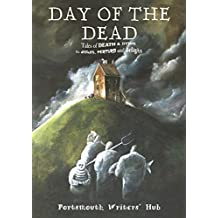 Day of the Dead: Tales of death & dying to disturb, perturb and delight