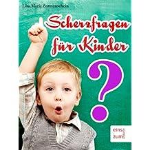 Scherzfragen für Kinder - Lustige Rätsel und starke Witze für Kids [Illustrierte Ausgabe]
