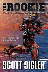 The Rookie (Galactic Football League) by Scott Sigler (2012-08-07)