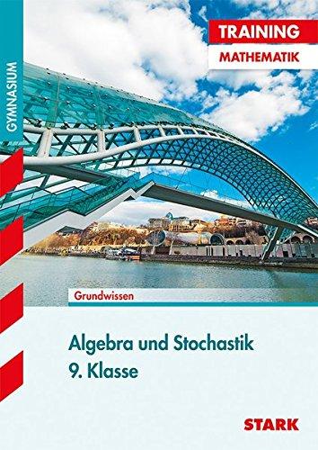 STARK Training Gymnasium - Mathematik Algebra und Stochastik 9. Klasse