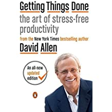 Getting Things Done: The Art of Stress-Free Productivity by David Allen (2015-03-17)