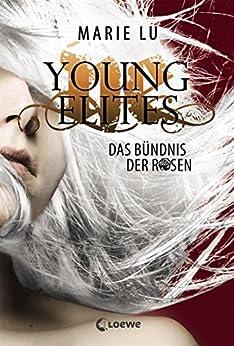 Young Elites 2 - Das Bündnis der Rosen von [Lu, Marie]
