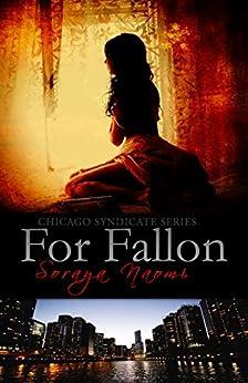 For Fallon (Chicago Syndicate Book 1) by [Naomi, Soraya]