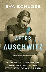 After Auschwitz: A story of heartbreak and survival by the stepsister of Anne Frank (English Edition)