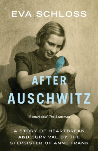 After Auschwitz: A story of heartbreak and survival by the stepsister of Anne Frank (English Edition) por Eva Schloss