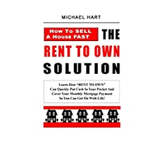 How To Sell A House Fast: The Rent To Own Solution