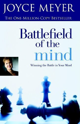 Battlefield of the Mind Winning the Battle in Your Mind by Meyer, Joyce [FaithWords,2002] (Paperback) Revised edition