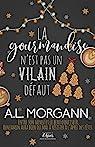 La gourmandise n'est pas un vilain défaut par Morgann