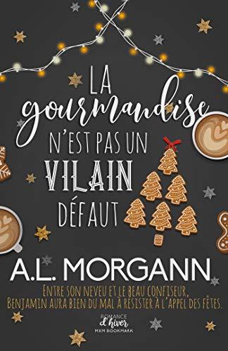 La gourmandise n'est pas un vilain défaut par [Morgann, A.L.]