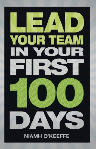 Lead Your Team in Your First 100 Days (Financial Times Series) (English Edition) - Okeeffe-serie