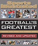 Sports Illustrated Football's Greatest: Revised and Updated: Sports Illustrated's Experts Rank the Top 10 of Everything
