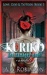 Kuriko The Damaged Pearl: A Novella (Love, God & Tattoos Book 3) (English Edition)