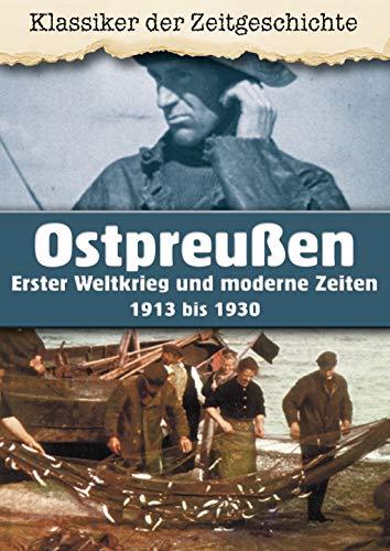Ostpreußen - Erster Weltkrieg und moderne Zeiten 1913 bis 1930