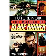 "Future Noir: The Making of ""Blade Runner"""