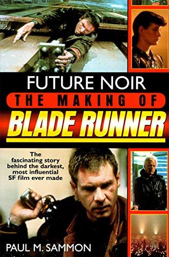 Future Noir: The Making of Blade Runner por Paul M. Sammon