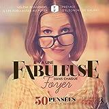 Telecharger Livres Il Y a une Fabuleuse Dans Chaque Foyer 50 Pensees pour la Reveler (PDF,EPUB,MOBI) gratuits en Francaise