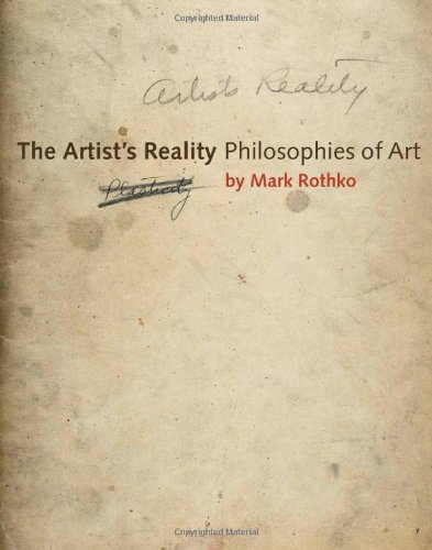 The Artist's Reality: Philosophies of Art por Mark Rothko