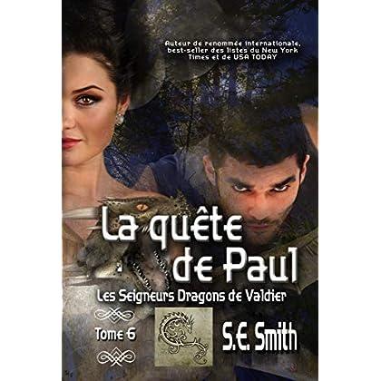 La quête de Paul: Les Seigneurs Dragons de Valdier Tome 6