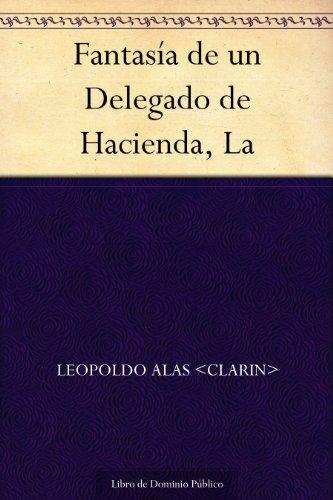 Fantasía de un Delegado de Hacienda, La por Leopoldo Alas <Clarin>