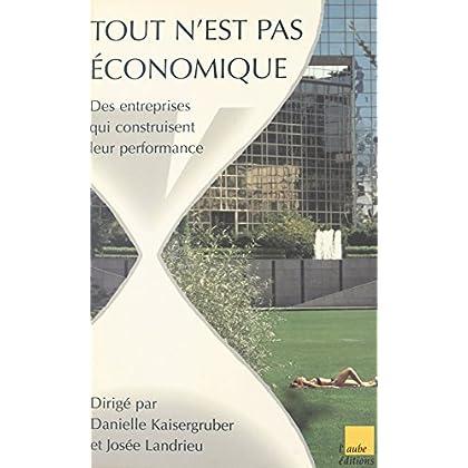Tout n'est pas économique : des entreprises qui construisent leur performance (Société et territoire)