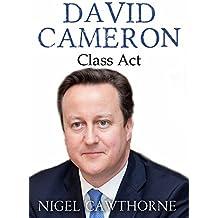 David Cameron: Class Act (English Edition)
