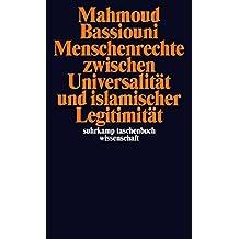 Menschenrechte zwischen Universalität und islamischer Legitimität (suhrkamp taschenbuch wissenschaft)