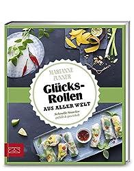 Just delicious – Glücksrollen aus aller Welt: Schnelle Snacks gefüllt & gewickelt