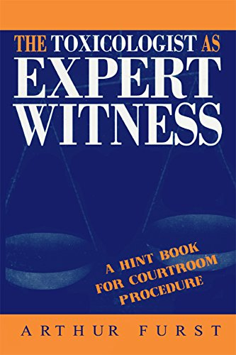 The Toxicologist As Expert Witness: A Hint Book For Courtroom Procedure por Arthur Furst epub