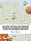 Maze Puzzles Book For Kindergarten: Large Print Big Book Of Mazes for Kids (Maze Book For Kids)